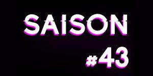 Saison 43