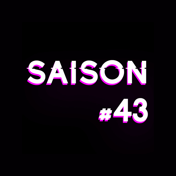 Lancement de la saison #43